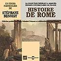 Histoire de Rome Rede von Stéphane Benoist Gesprochen von: Stéphane Benoist