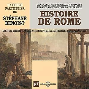 Histoire de Rome Discours Auteur(s) : Stéphane Benoist Narrateur(s) : Stéphane Benoist