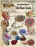 Fabric Flower Tutorials: Bountiful Blooms