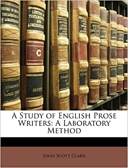 A Study of English Prose Writers: A Laboratory Method
