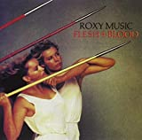 Flesh & Blood by Roxy Music (2004-08-27)