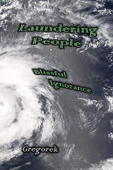 Laundering People (Laundering Terrorism Book 1) by [Gregorek, John]