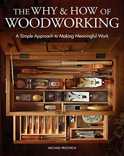 Book Cover: The Why & How of Woodworking: A Simple Approach to Making Meaningful Work