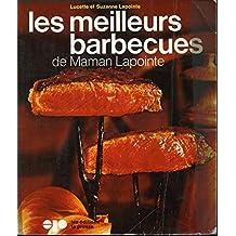 Les meilleurs barbecues de Maman Lapointe