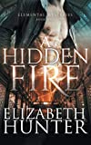 A Hidden Fire: Elemental Mysteries Book One