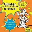 Günter, der innere Schweinehund, für Schüler Hörbuch von Stefan Frädrich Gesprochen von: Stefan Frädrich