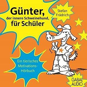 Günter, der innere Schweinehund, für Schüler Hörbuch