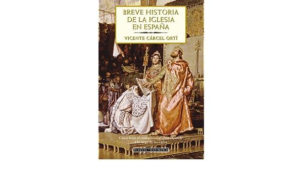 Breve historia de la Iglesia en España Planeta Testimonio: Amazon.es: Cárcel Ortí, Vicente: Libros