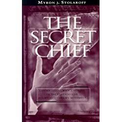 The Secret Chief: Conversations With a Pioneer of the Underground Psychedelic Therapy Movement by Myron J. Stolaroff (1997-10-03)