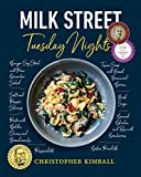 Milk Street: Tuesday Nights: More than 200 Simple Weeknight Suppers that Deliver Bold Flavor, Fast