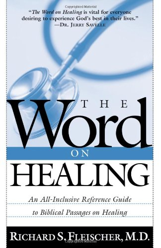 THE Word On Healing An All Inclusive Reference Guide To