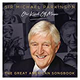 Sir Michael Parkinson / Our Kind of Music / The Great American Songbook