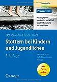 Stottern Bei Kindern und Jugendlichen : Bausteine Einer Mehrdimensionalen Therapie, Ochsenkühn, Claudia and Frauer, Caroline, 3662436493