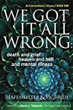 We Got It All Wrong: death and grief, heaven and hell, and mental illness (Soul Evolution Series)