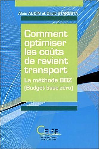 Livre gratuits en ligne Comment optimiser les coûts de revient transport : La méthode BBZ (Budget base zéro) epub pdf