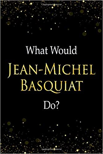 Perfect Papers - What Would Jean-michel Basquiat Do?: Jean-michel Basquiat Designer Notebook