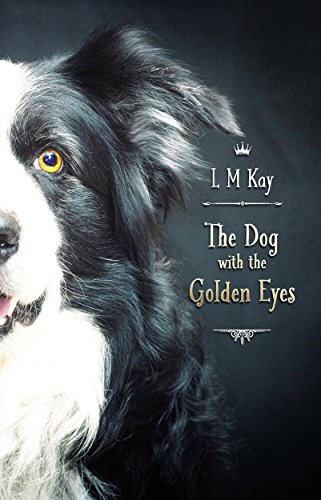 Book: The Dog with the Golden Eyes by L M Kay