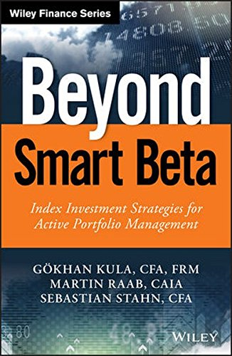 Beyond Smart Beta: Index Investment Strategies for Active Portfolio Management (The Wiley Finance Series)