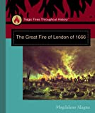 The Great Fire of London of 1666, Magdalena Alagna, 0823944859