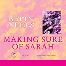 Making Sure of Sarah Audiobook by Betty Neels Narrated by Anne Cater