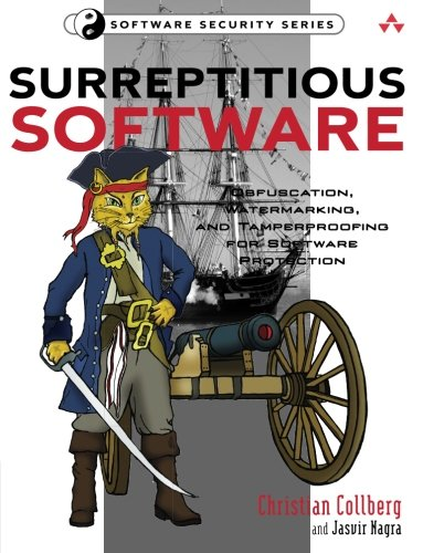 Surreptitious Software: Obfuscation, Watermarking, and Tamperproofing for Software Protection: Obfuscation, Watermarking, and Tamperproofing for Software Protection by Addison-Wesley Professional
