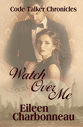 Watch Over Me (Code Talker Chronicles) by Ebound Canada