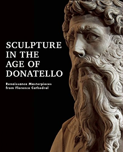 Sculpture in the Age of Donatello: Renaissance Masterpieces from Florence Cathedral by Timothy Verdon (2015-03-10)