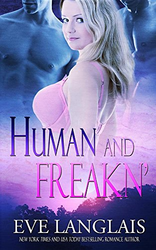 Human and Freakn' (Freakn' Shifters) by Eve Langlais