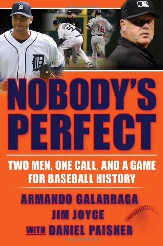 nobodys-perfect-two-men-one-call-and-a-game-for-baseball-history-by-armando-galarraga-2011-06-02
