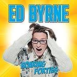 Roaring Forties | Ed Byrne