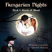 Bonds of Blood (Sándor & Ilona): Hungarian Nights, Book 1   Cheryl E Kemeny