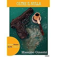 Oltre il nulla (Spaghetti pulp Vol. 2) (Italian Edition)