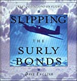img - for Slipping the Surly Bonds: Great Quotations on Flight book / textbook / text book