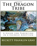 The Dragon Tribe, Beckett Franklin Gray, 1450537995