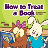 How to Treat a Book (Library Skills)