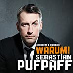 Warum!   Sebastian Pufpaff