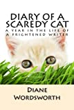Diary of a Scaredy Cat: a year in the life of a frightened writer (Wordsworth Writers' Guides) (Volume 1)