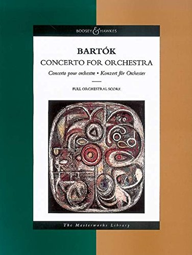 Download Bela Bartok - Concerto for Orchestra: The Masterworks Library (Boosey & Hawkes Masterworks Library) PDF