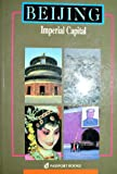 img - for Beijing: Imperial Capital (China Guides Series) book / textbook / text book