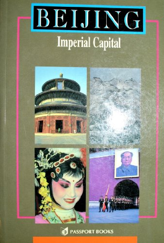 Beijing: Imperial Capital (China Guides Series)