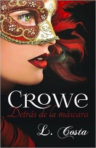 Crowe, Detras de la mascara: Volume 1: Amazon.es: L. Costa, Alexia Jorques: Libros