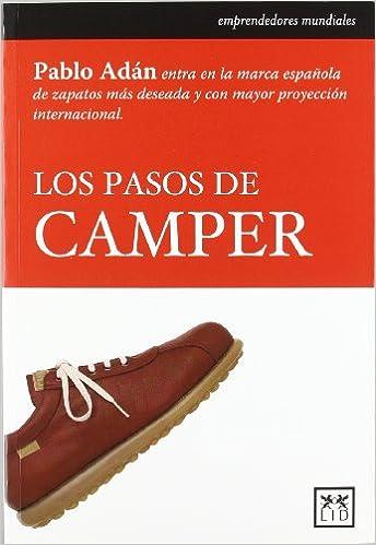 Los pasos de camper (Historia Empresarial): Amazon.es: Pablo ...