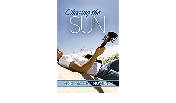 Chasing the Sun (English Edition) eBook: Nikki Mathis ...