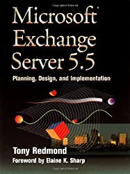 Microsoft Exchange Server 5.5: Planning, Design and Implementation (HP Technologies)