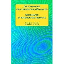 Dictionnaire des Urgences Médicales / Dizionario di Emergenze Mediche: Français - Italien / Francese - Italiano (French Edition)