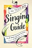 img - for The Teen Girl's Singing Guide: Tips for Making Singing the Focus of Your Life (How to Sing) book / textbook / text book