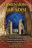 """The Dimensions of Paradise Sacred Geometry, Ancient Science, and the Heavenly Order on Earth"" av John Michell"