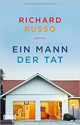 Richard Russo: Ein Mann der Tat«