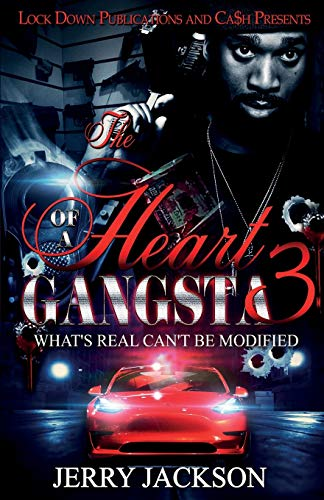 Book Cover: The Heart of a Gangsta 3: What's Real Can't Be Modified