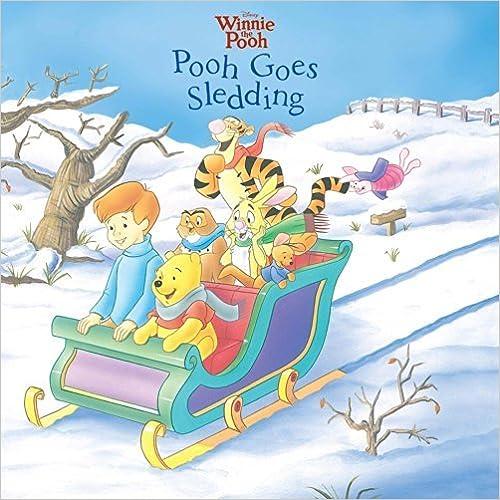 Liens de téléchargement de livres pdf gratuits Disney Winnie the Pooh: Pooh Goes Sledding 1st Edition Hardcover Board Book by Isabel Gaines (2012-08-02) CHM